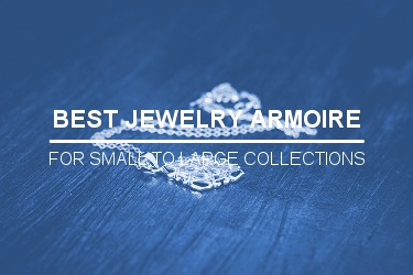 THE BEST JEWELRY ARMOIRE BUYER'S GUIDE